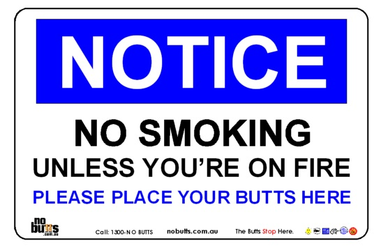 No Smoking Signs from No BuTTs that get people's attention!